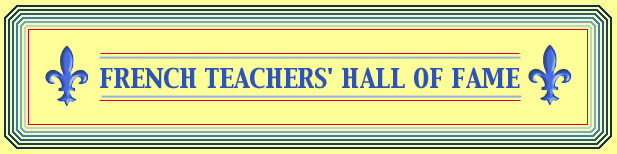 FRENCH TEACHERS               HALL OF FAME
